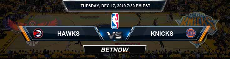 Atlanta Hawks vs New York Knicks 12-17-19 Odds Picks and Prediction