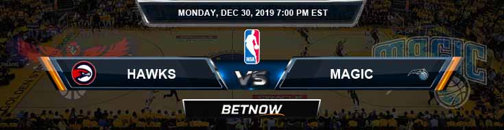 Atlanta Hawks vs Orlando Magic 12-30-2019 Spread Picks and Prediction