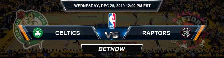 Boston Celtics vs Toronto Raptors 12-25-2019 Spread Picks and Previews