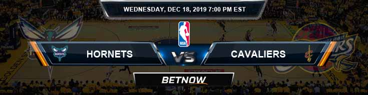 Charlotte Hornets vs Cleveland Cavaliers 12-18-19 Spread Picks and Previews