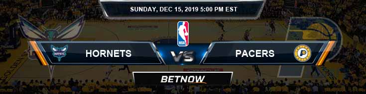 Charlotte Hornets vs Indiana Pacers 12-15-19 Spread Picks and Previews