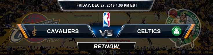 Cleveland Cavaliers vs Boston Celtics 12-27-2019 Odds Picks and Previews