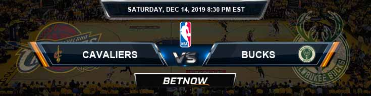 Cleveland Cavaliers vs Milwaukee Bucks 12-14-19 Odds Picks and Previews