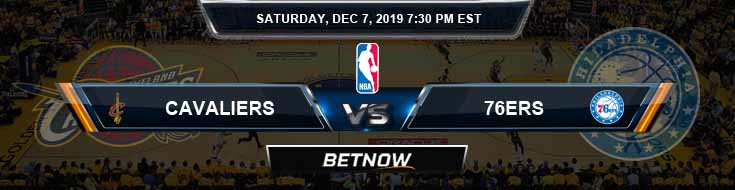 Cleveland Cavaliers vs Philadelphia 76ers 12-7-19 Odds Previews and Prediction