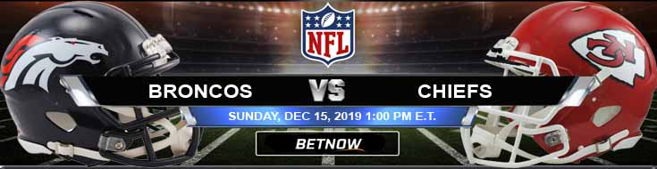 Denver Broncos vs Kansas City Chiefs 12-15-2019 Picks Preview and Predictions