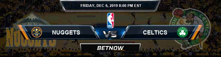 Denver Nuggets vs Boston Celtics 12-6-19 NBA Previews and Prediction