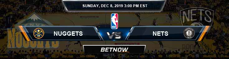 Denver Nuggets vs Brooklyn Nets 12-8-19 Picks Previews and Prediction