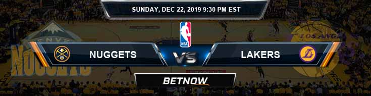 Denver Nuggets vs Los Angeles Lakers 12-22-2019 Odds Picks and Previews