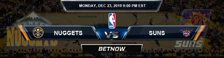 Denver Nuggets vs Phoenix Suns 12-23-2019 NBA Previews and Prediction