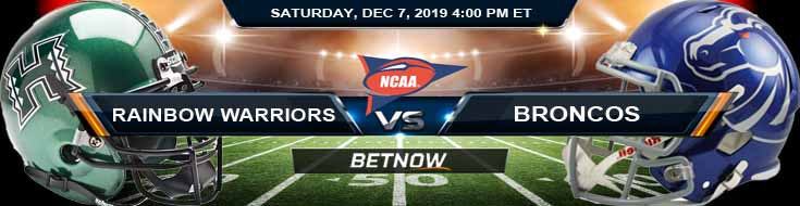 Hawaii Rainbow Warriors vs Boise State Broncos 12/07/2019 Game Analysis, Picks and Preview