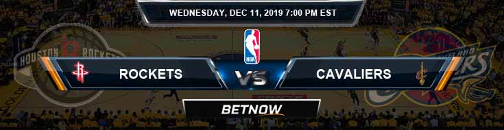 Houston Rockets vs Cleveland Cavaliers 12-11-19 Odds Picks and Previews