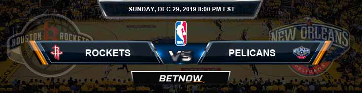 Houston Rockets vs New Orleans Pelicans 12-29-2019 Spread Odds and Picks