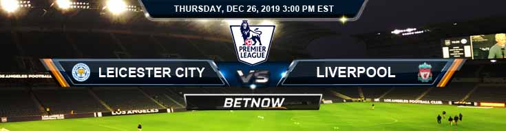 Leicester City vs Liverpool 12-26-2019 Picks Online Soccer Betting and Predictions