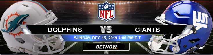 Miami Dolphins vs New York Giants 12-15-2019 Preview Odds and Picks