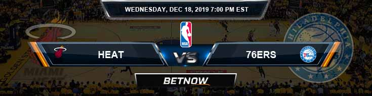 Miami Heat vs Philadelphia 76ers 12-18-19 Odds Picks and Game Analysis