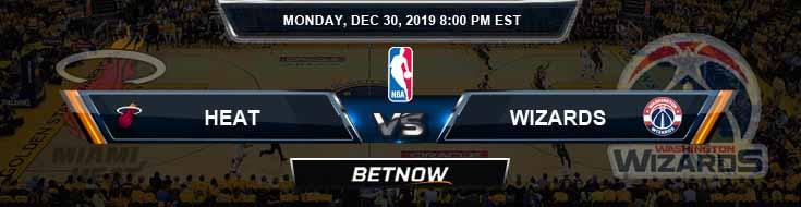 Miami Heat vs Washington Wizards 12-30-2019 Odds Picks and Previews