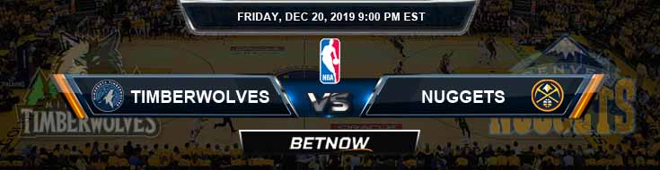Minnesota Timberwolves vs Denver Nuggets 12-20-2019 Odds Picks and Previews