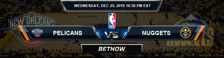 New Orleans Pelicans vs Denver Nuggets 12-25-2019 NBA Odds and Previews