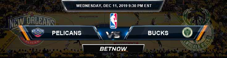 New Orleans Pelicans vs Milwaukee Bucks 12-11-19 Odds Picks and Previews
