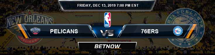 New Orleans Pelicans vs Philadelphia 76ers 12-13-19 NBA Odds and Picks