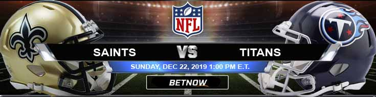 New Orleans Saints vs Tennessee Titans 12-22-2019 Game Analysis Picks and Odds