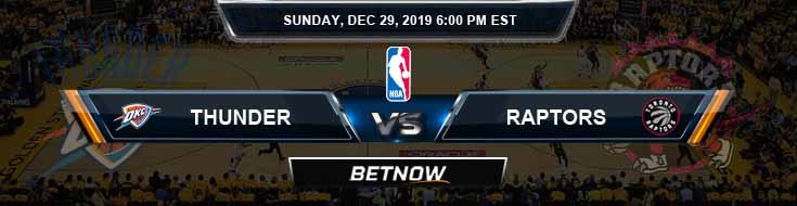 Oklahoma City Thunder vs Toronto Raptors 12-29-2019 NBA Odds and Previews