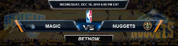 Orlando Magic vs Denver Nuggets 12-18-19 Spread Picks and Prediction