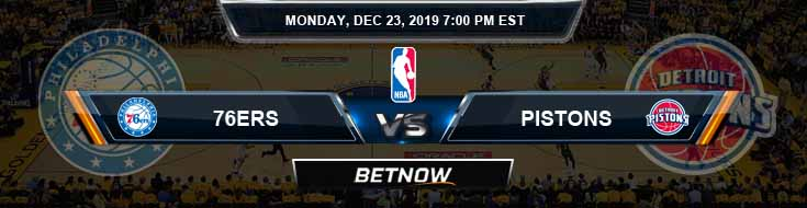Philadelphia 76ers vs Detroit Pistons 12-23-19 Spread Picks and Previews