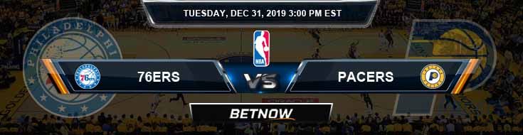 Philadelphia 76ers vs Indiana Pacers 12-31-2019 Odds Picks and Previews