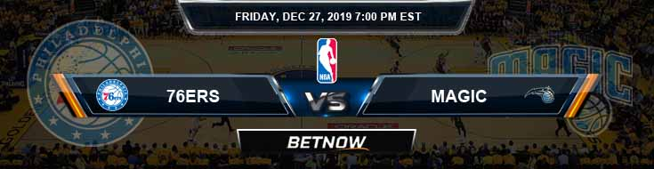 Philadelphia 76ers vs Orlando Magic 12-27-2019 Odds Picks and Previews