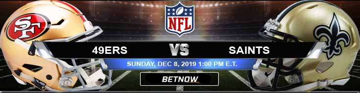 San Francisco 49ers vs New Orleans Saints 12-08-2019 Odds Game Analysis and Spread