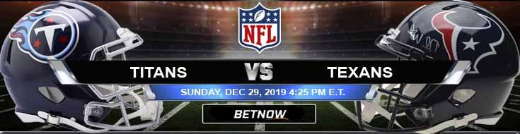 Tennessee Titans vs Houston Texans 12-29-2019 Predictions Picks and Spread