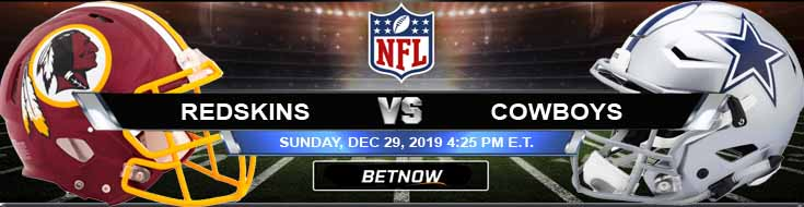 Washington Redskins vs Dallas Cowboys 12-29-2019 Picks Previews and Predictions