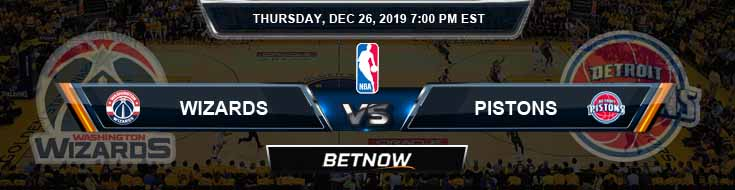 Washington Wizards vs Detroit Pistons 12-26-19 Odds Picks and Previews