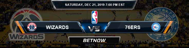Washington Wizards vs Philadelphia 76ers 12-21-19 Odds Picks and Previews