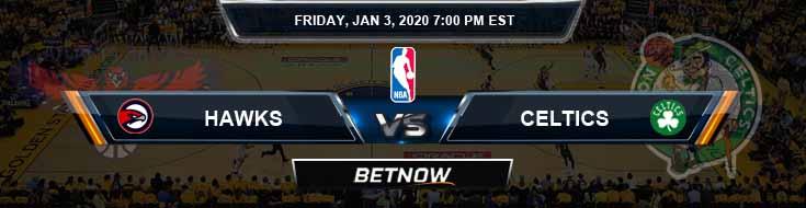 Atlanta Hawks vs Boston Celtics 1-3-2020 Spread Picks and Previews