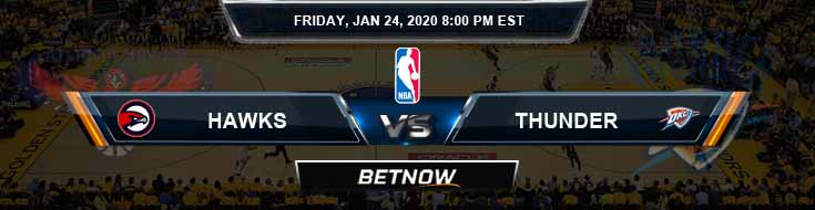 Atlanta Hawks vs Oklahoma City Thunder 1-24-2020 NBA Odds and Previews