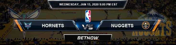 Charlotte Hornets vs Denver Nuggets 01-15-2020 Spread Picks and Previews