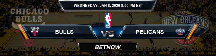 Chicago Bulls vs New Orleans Pelicans 1-8-2020 NBA Picks and Previews