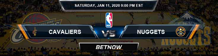 Cleveland Cavaliers vs Denver Nuggets 1-11-2020 Odds Picks and Previews