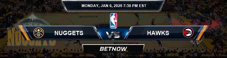 Denver Nuggets vs Atlanta Hawks 01-06-2020 Spread Picks and Previews