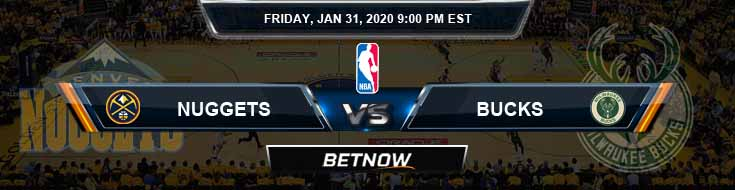 Denver Nuggets vs Milwaukee Bucks 1-31-2020 Odds Picks and Previews