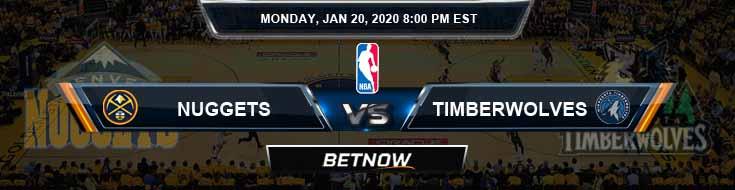 Denver Nuggets vs Minnesota Timberwolves 1-20-2020 Odds Picks and Previews
