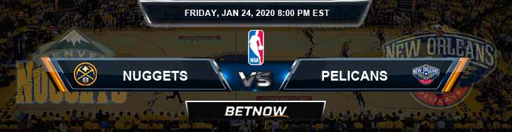 Denver Nuggets vs New Orleans Pelicans 1-24-2020 Spread Odds and Picks