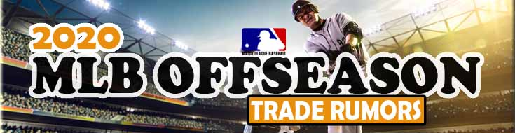 MLB Offseason Trade Rumors 2020 Free Agent Updates for MLB Sportsbook Fans