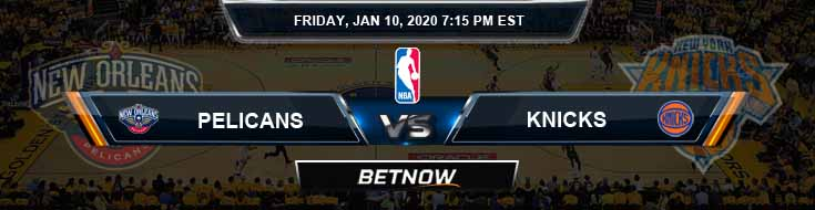 New Orleans Pelicans vs New York Knicks 1-10-2020 NBA Odds and Picks