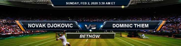 Novak Djokovic vs Dominic Thiem 2020 Australian Open Men's Singles Finals Betting Preview Odds and Choices