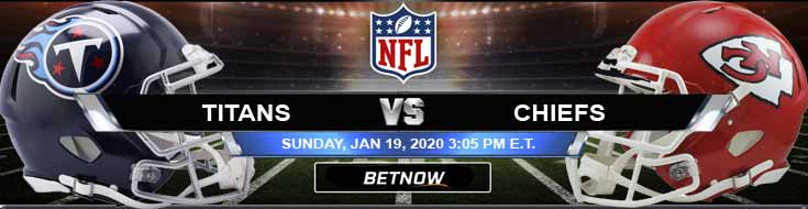 Tennessee Titans vs Kansas City Chiefs 01-19-2020 Odds Predictions and Picks