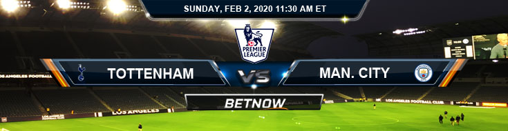 Tottenham vs Manchester City 02-20-2020 Predictions Picks and Betting Preview