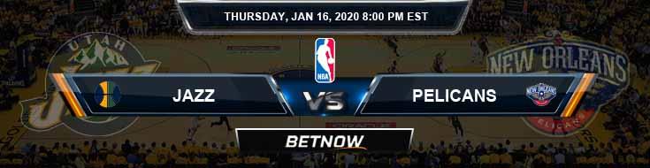 Utah Jazz vs New Orleans Pelicans 1-16-2020 Odds Picks and Previews